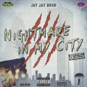 JayJay Bruh - Nightmare In My City mixtape cover art