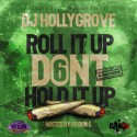 Roll It Up Don't Hold It Up 6 (Chopped Not Slopped) mixtape cover art