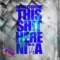This Sh!t Here N!gga 14 (Chopped Not Slopped) mixtape cover art