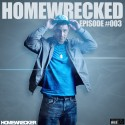 Homewrecked Episode #003 mixtape cover art