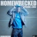 Homewrecked Episode #003 mixtape cover art