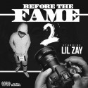 Lil Zay - Before The Fame 2 mixtape cover art