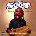 Prince Scot - What Was Last Year mixtape cover art