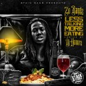 Zo Bandz - Less Talking More Eating mixtape cover art