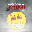 Champ - Sky High mixtape cover art