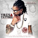 Ebone Hoodrich - Trus & Tattoos mixtape cover art