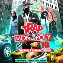 Trap Monopoly 10 (These DJ's Be Actin Up) mixtape cover art