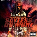 BosssedUp Kashie - Sayless Do More mixtape cover art
