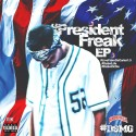Freaky DSMG - President Freak mixtape cover art