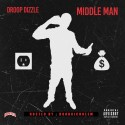 Droop Dizzle - Middle Man mixtape cover art