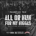 Pauncho Tez - All or Nun For My Niggas mixtape cover art