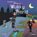 TezzyWuk - Welcome To Wukky World mixtape cover art