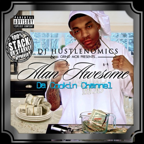 Alan Awesome Da Cookin Channel Hosted By Dj Hustlenomics