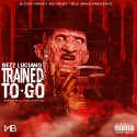 Bezz Luciano - Trained To Go mixtape cover art