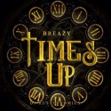 Breazy - Times Up mixtape cover art