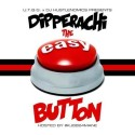 Dipperachi - The Easy Button mixtape cover art