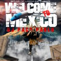 DJ Paco Pablo Cash - Welcome To Mexico mixtape cover art