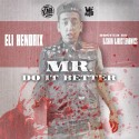Eli Hendrix - Mister Do It Better mixtape cover art