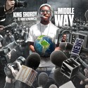 King Shordy - The Middle Way mixtape cover art