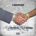 LokoLos - Always Business Never Personal mixtape cover art