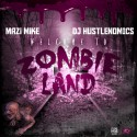 Mazi Mike - Welcome To Zombie Land mixtape cover art