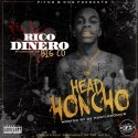 Rico Dinero - Head Honcho mixtape cover art