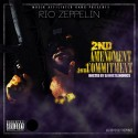 Rio Zeppelin - 2nd Amendment, 1st Commitment mixtape cover art