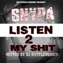 Snypa - Listen To My Shit mixtape cover art