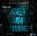 Twani ATM - Get In Tune mixtape cover art