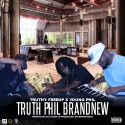 Truthy FreeUp & Young Phil - Truth Phil BrandNew mixtape cover art