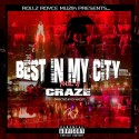 Craze - Best In My City mixtape cover art