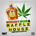 Jelly Roll - Whiskey, Weed & Waffle House mixtape cover art