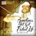 Smoove - Sometimes Shit Get F*cked Up mixtape cover art