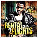 Tae Fresh - From Rental Cars 2 Flights mixtape cover art