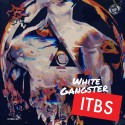White Gangster - ITBS EP mixtape cover art