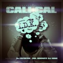 Cali Cal - I.D.K. mixtape cover art