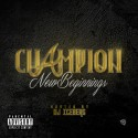 Champion - New Beginnings mixtape cover art