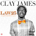 Clay James - Law 25 mixtape cover art