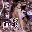 Dance Like A Stripper 2 mixtape cover art