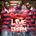 Dem Kodak Boyz - L.O.U.D. (Live Out Ur Dreams) mixtape cover art