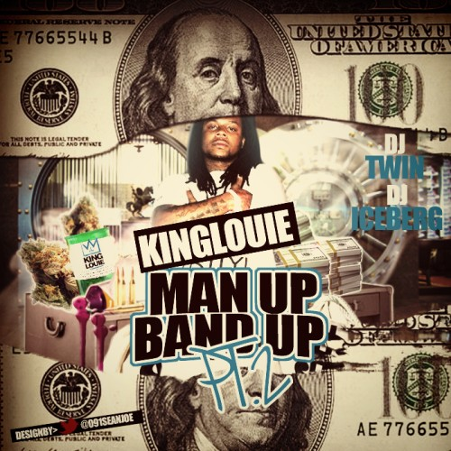 King Louie x DJ Iceberg x DJ Twin – #ManUpBandUp 2 [Mixtape]