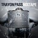 Trayon Pass - Trayon Pass Mixtape mixtape cover art