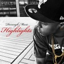 Dorrough - Highlights mixtape cover art
