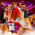 I Love Your Girl 11 (Hosted By Rock City) mixtape cover art