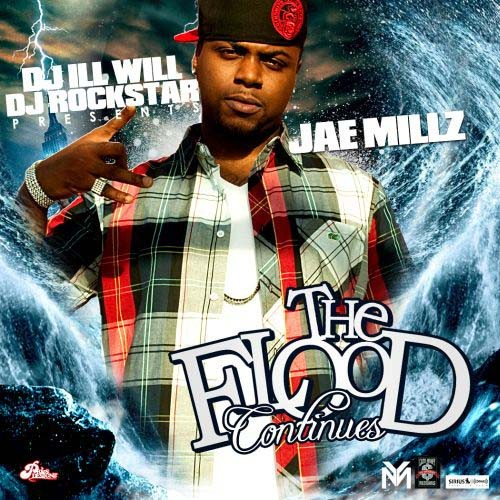 Jae Millz - The Flood Continues Mixtape