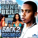 Yung Berg - Back 2 Business mixtape cover art
