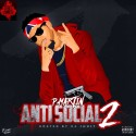 P.Martin - Antisocial 2 mixtape cover art