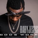 Baby Jesus - Gods Work mixtape cover art