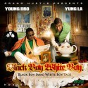 Young Dro & Yung LA - Black Boy Swag, White Boy Tags mixtape cover art
