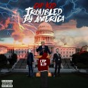 Cap Kid - Troubled By America mixtape cover art